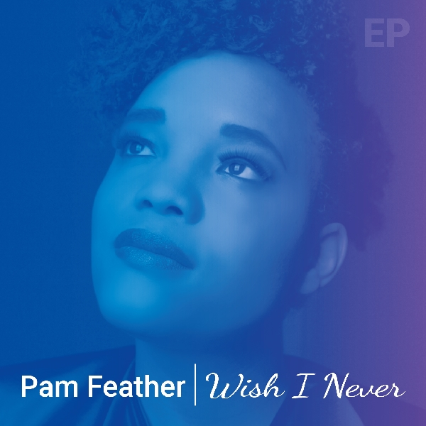 pam-feather-wish-i-never-ep