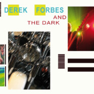 Derek Forbes and the Dark